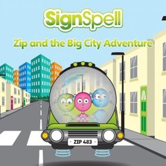 SignSpell Zip and the Big City Adventure
