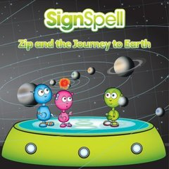 SignSpell Zip and the Journey to Earth Book